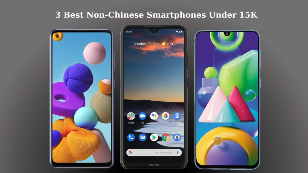 3 Best Non-Chinese Smartphones under 15K in India